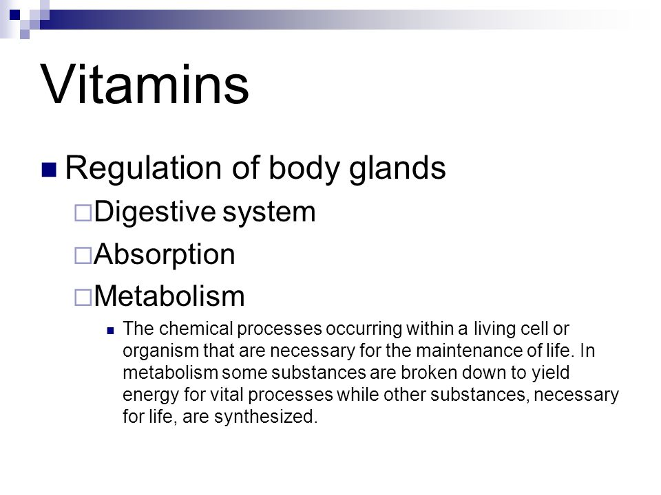 Vitamins Organic substances needed for specific biochemical reactions A,B, C, D, E and K Needed in small amounts