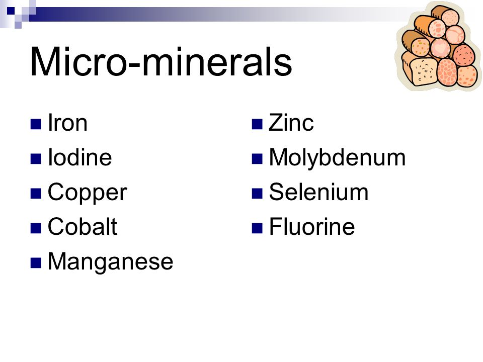 Macro-minerals Phosphorus Calcium Potassium Sodium and chlorine Sulfur Magnesium
