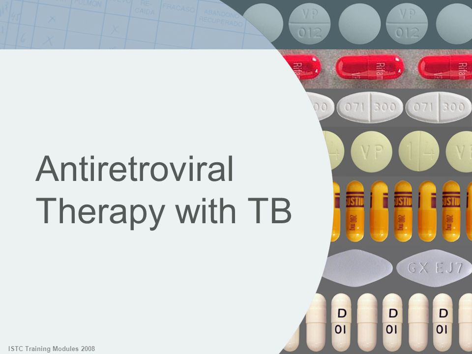 ISTC Training Modules 2008 Antiretroviral Therapy with TB