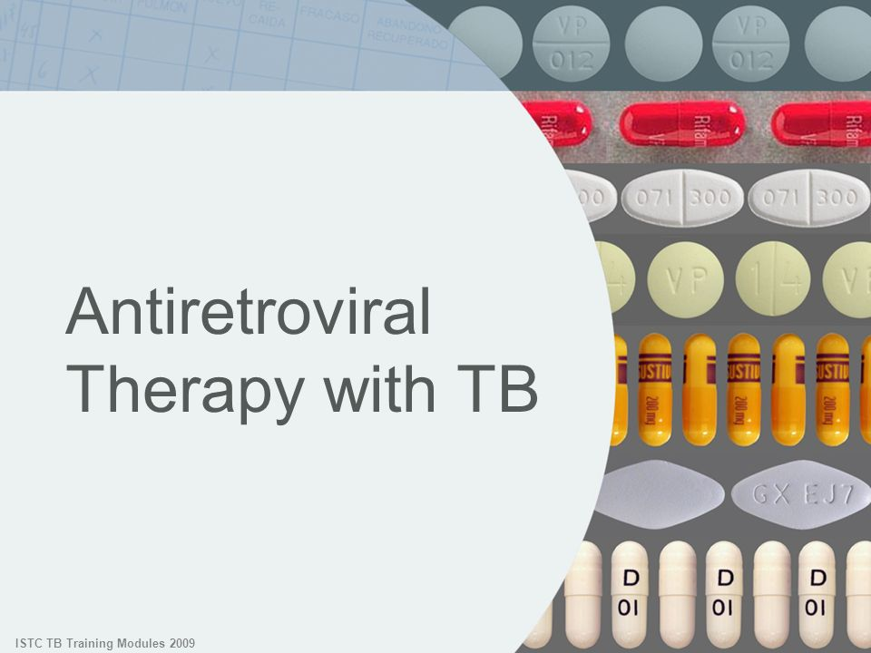 ISTC TB Training Modules 2009 Antiretroviral Therapy with TB