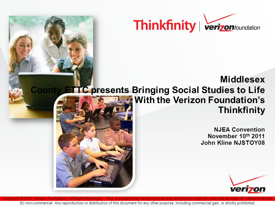 Copyright © 2011 Verizon Foundation. All Rights Reserved. This document may be reproduced and distributed solely for uses that are both (a) educationa