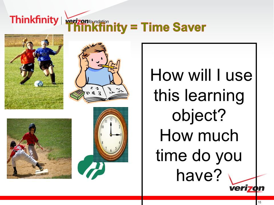 16 How will I use this learning object? How much time do you have? HHHoo