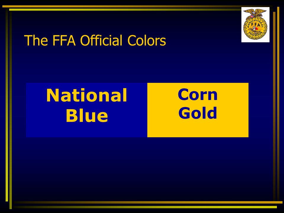The FFA Official Colors National Blue Corn Gold