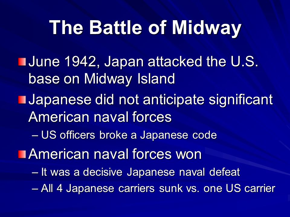 The Battle of Midway June 1942, Japan attacked the U.S.