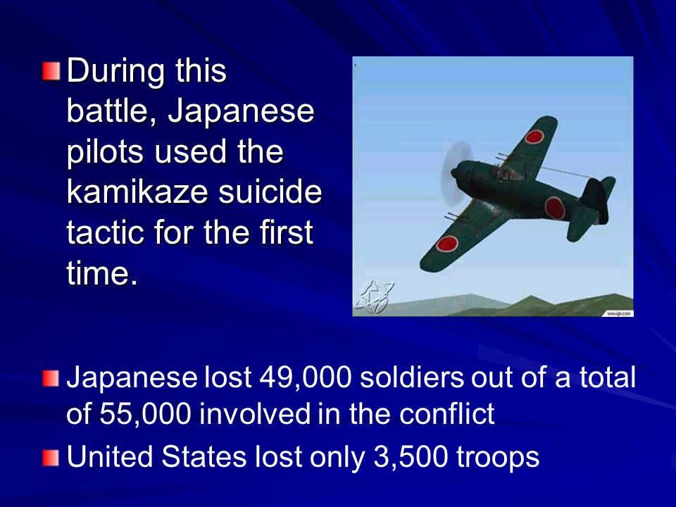 During this battle, Japanese pilots used the kamikaze suicide tactic for the first time.
