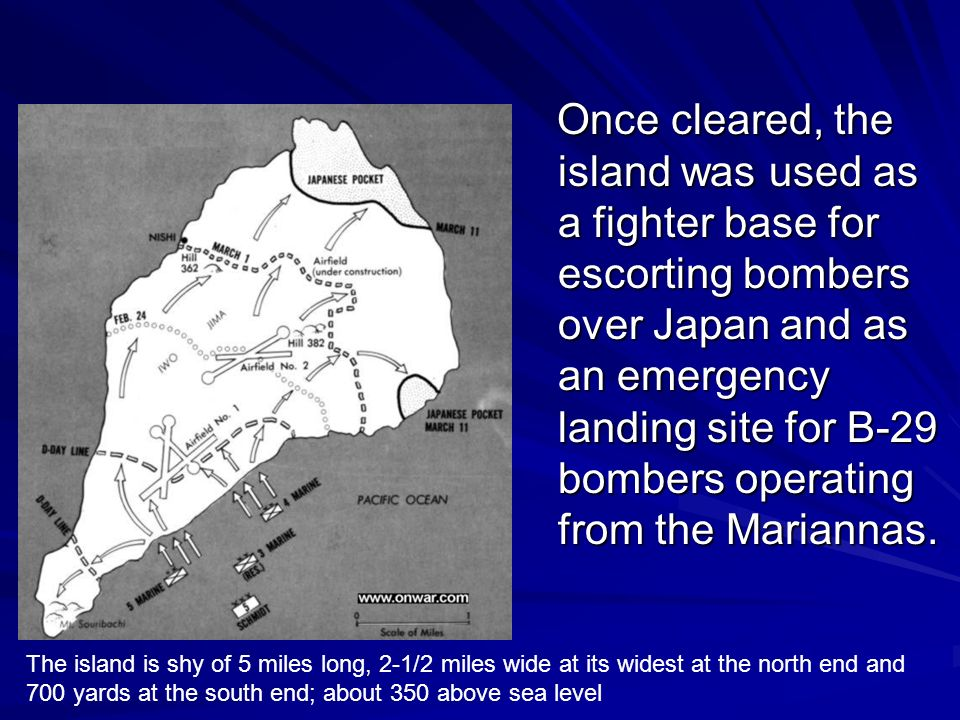 Once cleared, the island was used as a fighter base for escorting bombers over Japan and as an emergency landing site for B-29 bombers operating from the Mariannas.