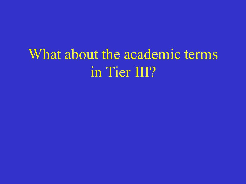 What about the academic terms in Tier III?