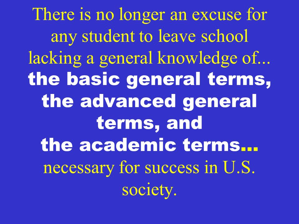 There is no longer an excuse for any student to leave school lacking a general knowledge of...