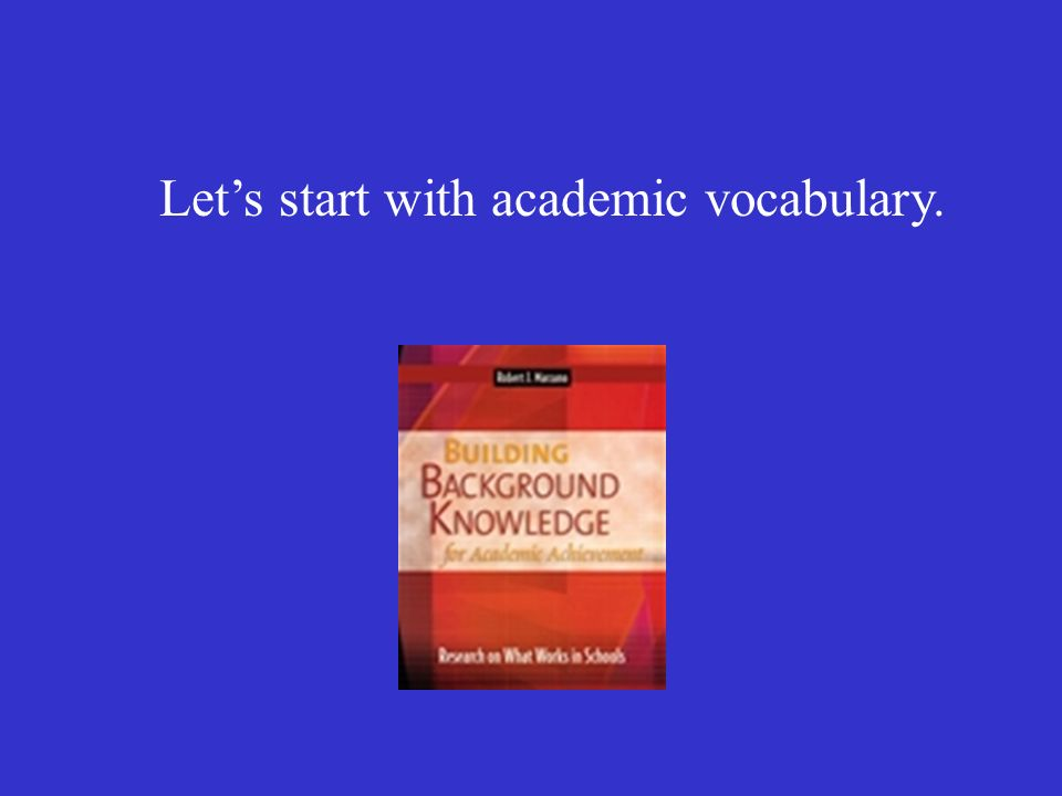 Lets start with academic vocabulary.