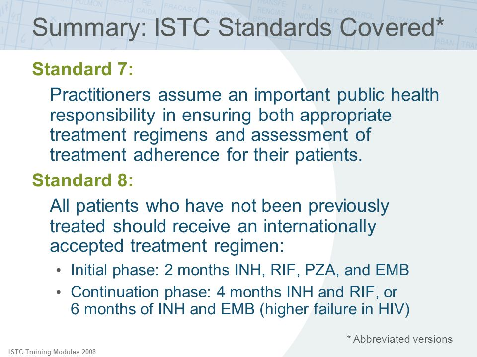 ISTC Training Modules 2008 Summary: ISTC Standards Covered* Standard 7: Practitioners assume an important public health responsibility in ensuring bot