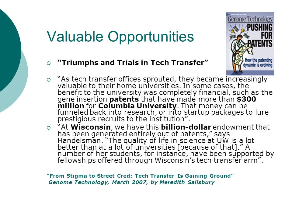 Valuable Opportunities Triumphs and Trials in Tech Transfer As tech transfer offices sprouted, they became increasingly valuable to their home universities.