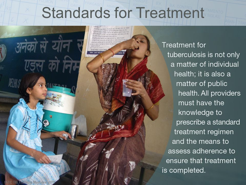 ISTC TB Training Modules 2009 Standards for Treatment