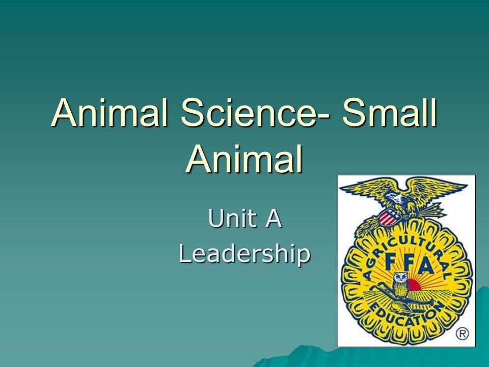 Animal Science- Small Animal Unit A Leadership