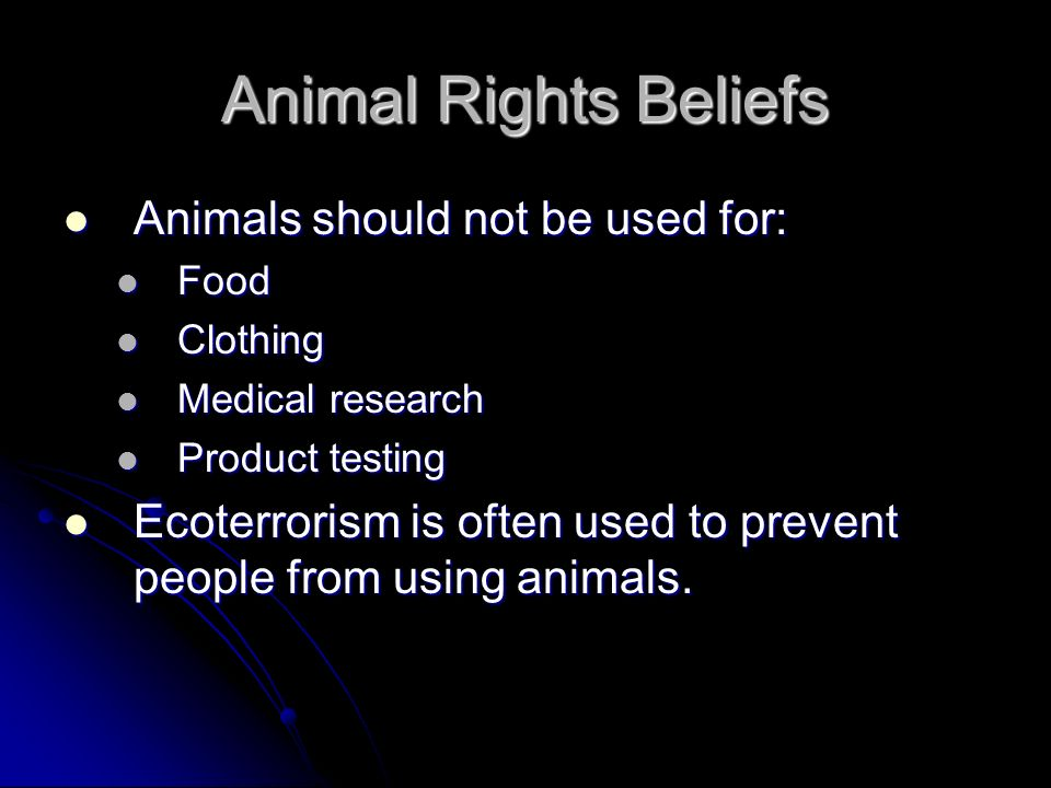 Animal Rights Beliefs Animals should not be used for: Animals should not be used for: Food Food Clothing Clothing Medical research Medical research Pr