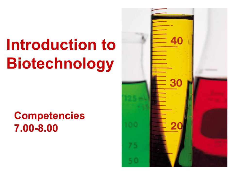 Introduction to Biotechnology Competencies 7.00-8.00
