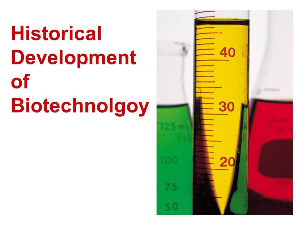 Historical Development of Biotechnolgoy