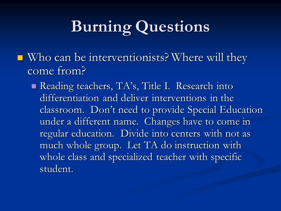 Burning Questions Who can be interventionists. Where will they come from.