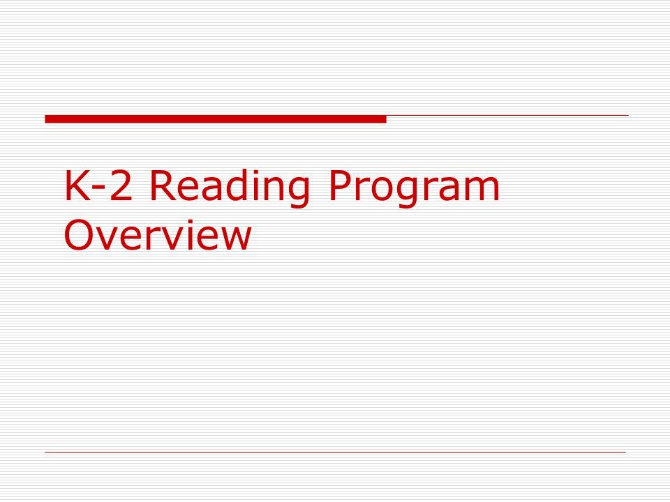 K-2 Reading Program Overview