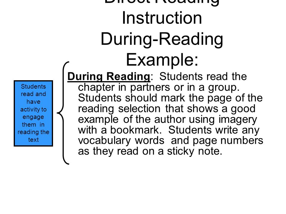 Direct Reading Instruction Post-Reading Example: Post-reading Activity: Ask comprehension questions: What evidence is there that Geeder and Toeboy liked drinking from the water pump.