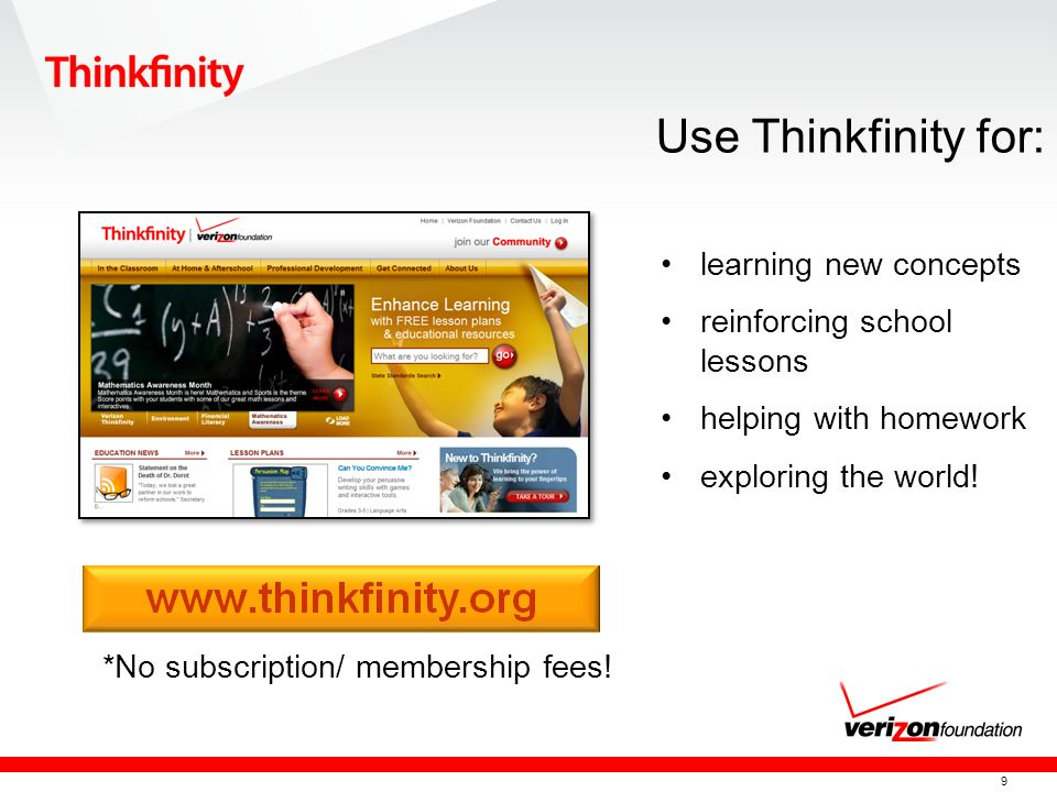 9 learning new concepts reinforcing school lessons helping with homework exploring the world! Use Thinkfinity for: *No subscription/ membership fees!