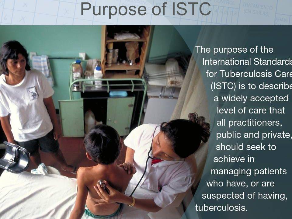 ISTC TB Training Modules 2009 Purpose of ISTC