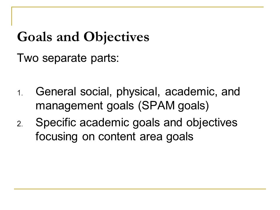 Goals and Objectives Two separate parts: 1.