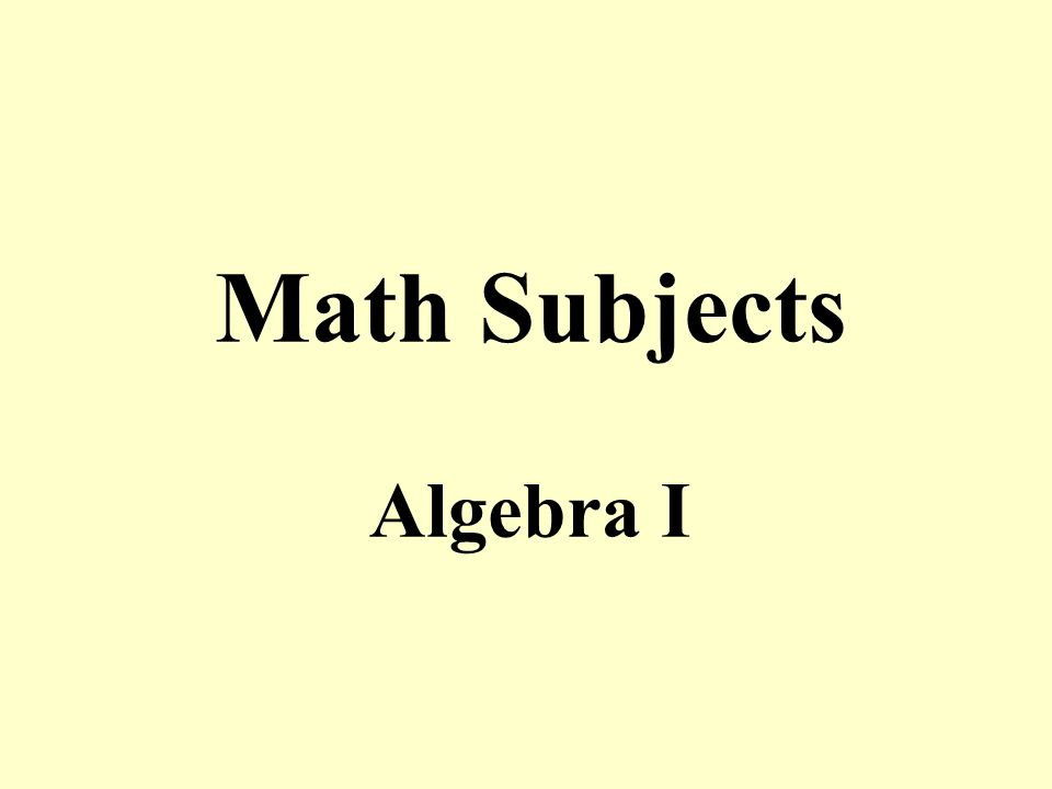 Math Subjects Algebra I