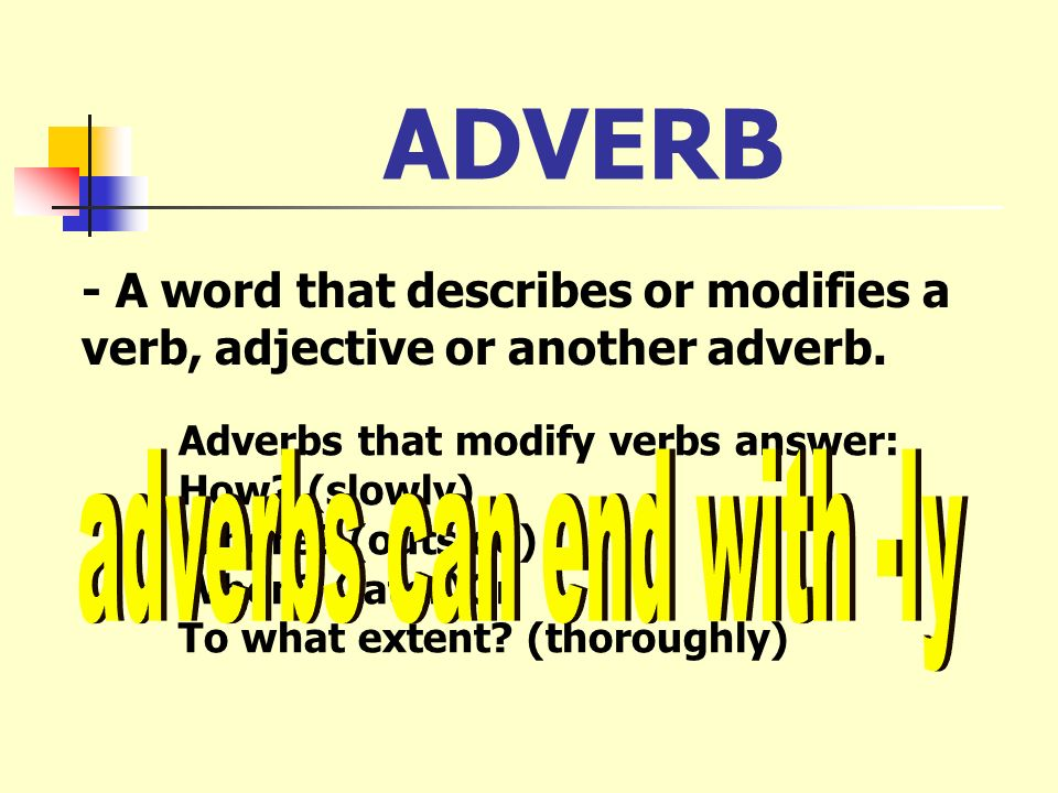 ADJECTIVE - A word that describes or modifies a noun or pronoun. One adjective can change the meaning of a whole sentence. It was a boring day. It was