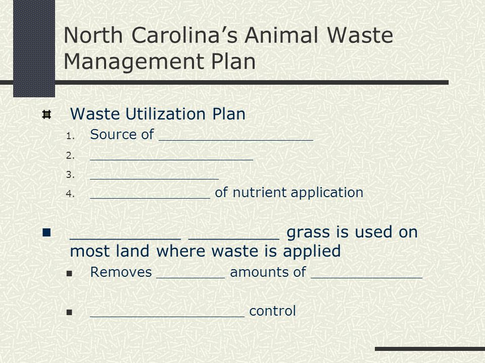 North Carolinas Animal Waste Management Plan Waste Utilization Plan 1. Source of __________________ 2. ___________________ 3. _______________ 4. _____
