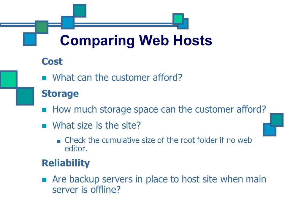 Comparing Web Hosts (Continued) Traffic Does the host allow a maximum number of hits per billing cycle.