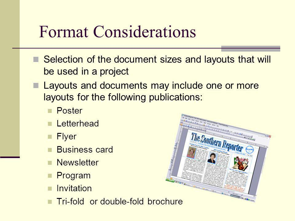 Format Considerations Selection of the document sizes and layouts that will be used in a project Layouts and documents may include one or more layouts