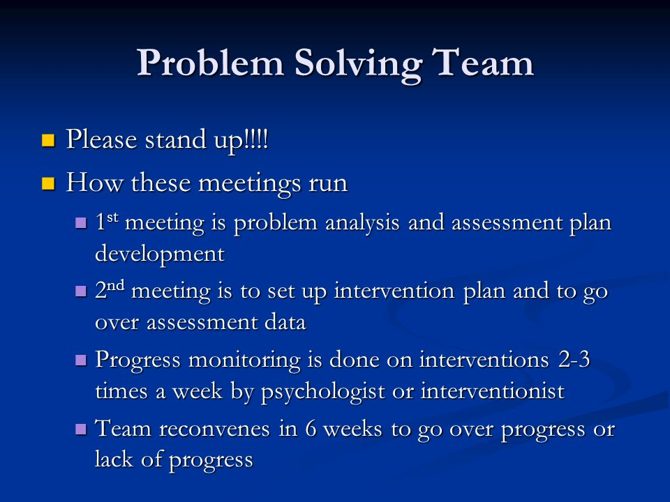 Problem Solving Team Please stand up!!!. Please stand up!!!.