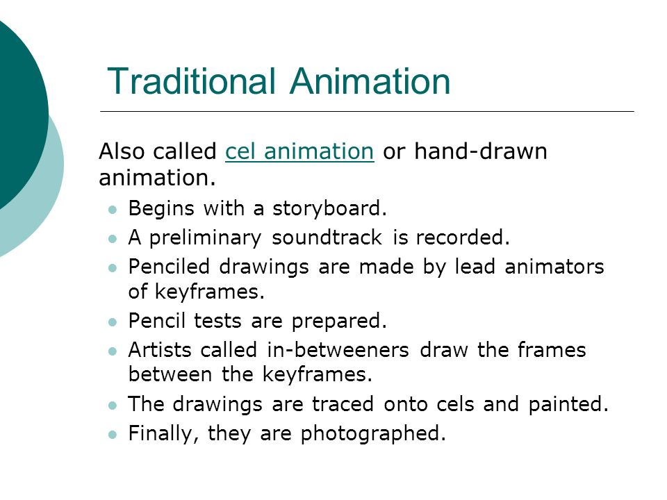 Computer Assisted Animation The computer is used to make the animation process quicker and easier.