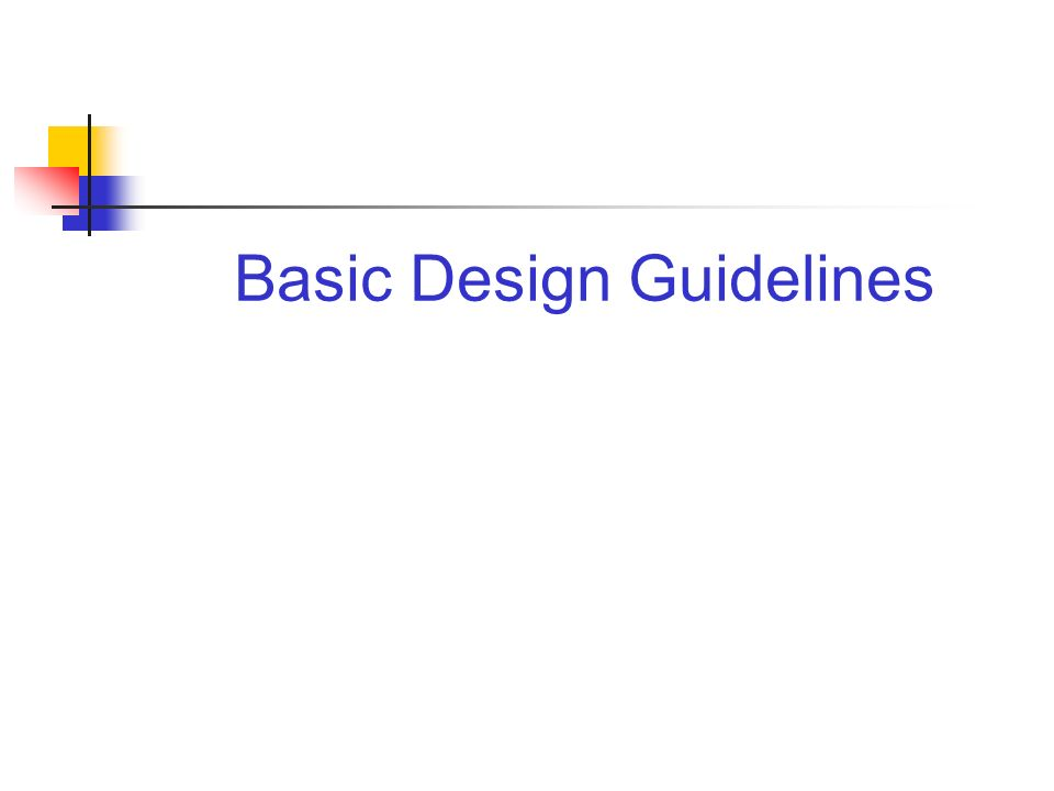 Basic Design Guidelines