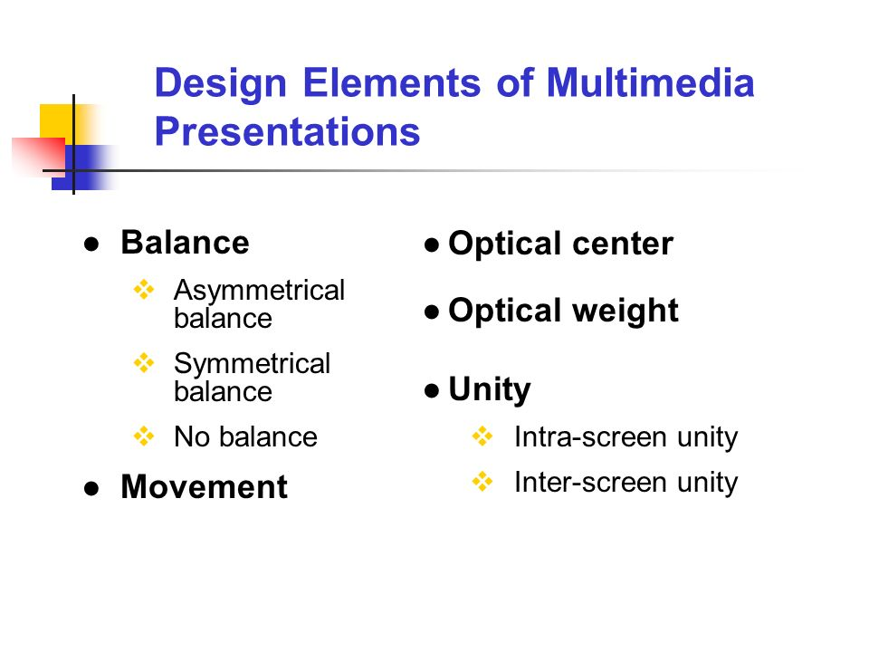 Balance Asymmetrical balance Symmetrical balance No balance Movement Optical center Optical weight Unity Intra-screen unity Inter-screen unity