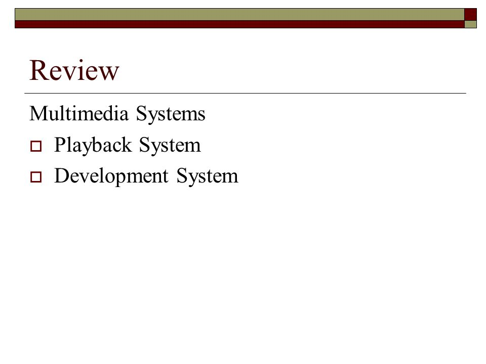 Review Multimedia Systems Playback System Development System