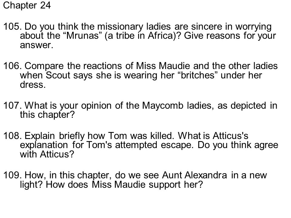 Chapter 24 105. Do you think the missionary ladies are sincere in worrying about the Mrunas (a tribe in Africa)? Give reasons for your answer. 106. Co