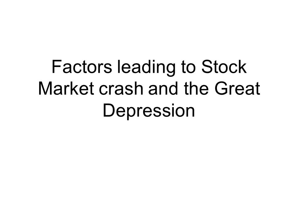 Factors leading to Stock Market crash and the Great Depression