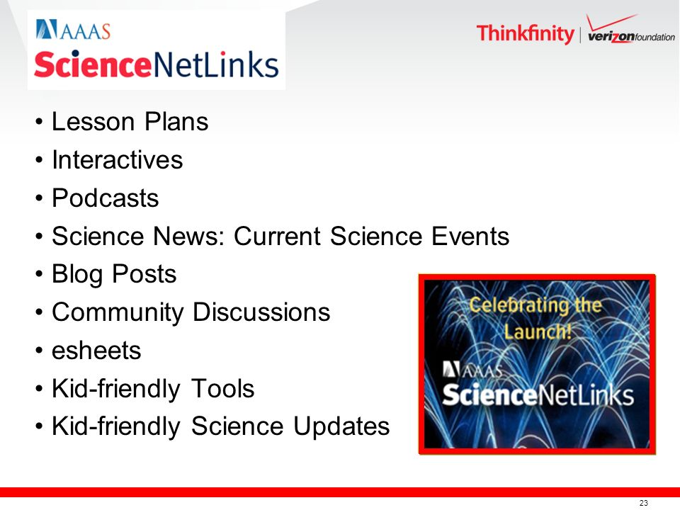 23 Lesson Plans Interactives Podcasts Science News: Current Science Events Blog Posts Community Discussions esheets Kid-friendly Tools Kid-friendly Science Updates