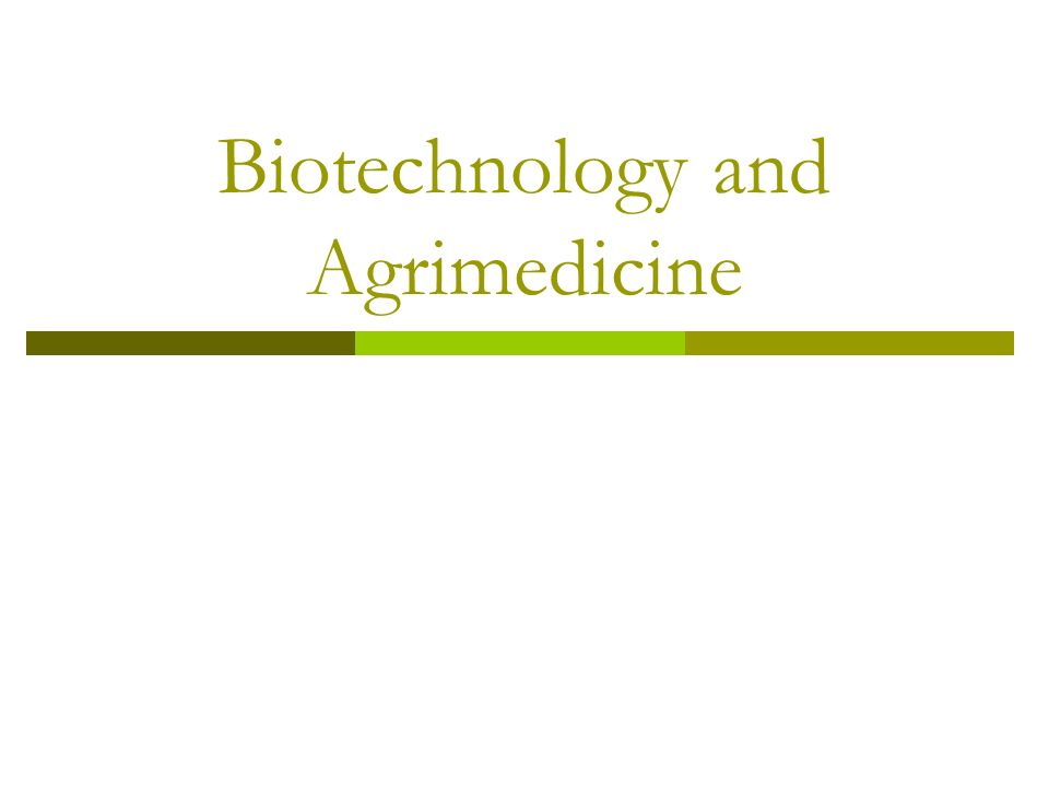Biotechnology and Agrimedicine