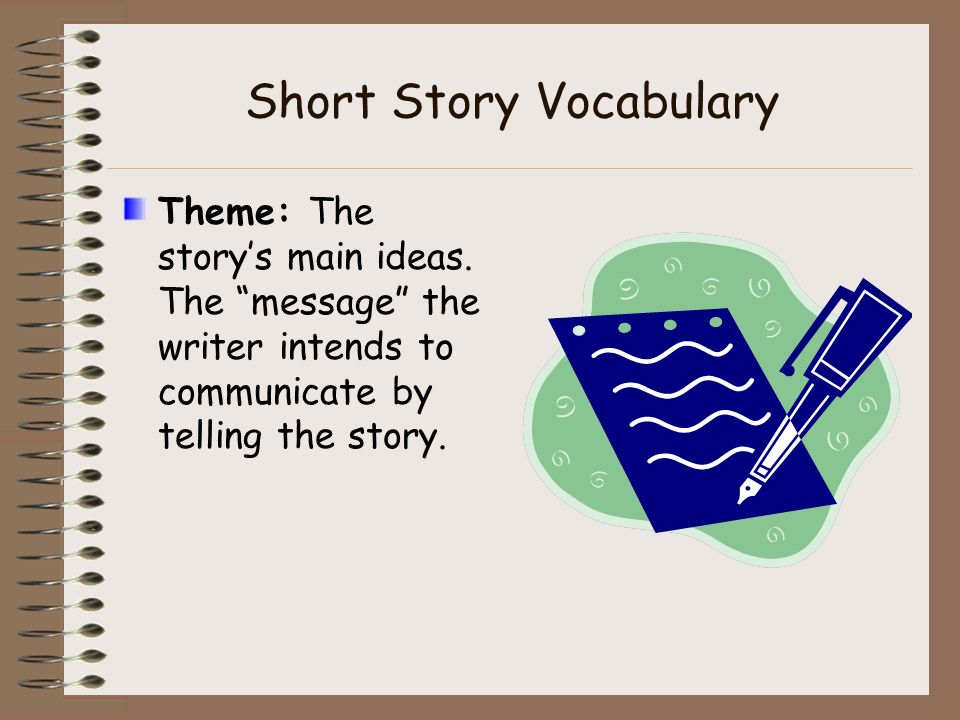 Short Story Vocabulary Resolution: The storys action after the climax until the end of the story. The conclusion of the story.