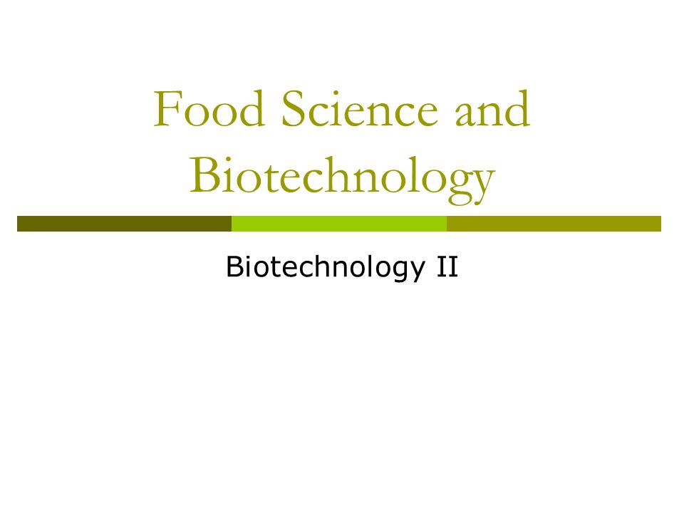 Food Science and Biotechnology Biotechnology II