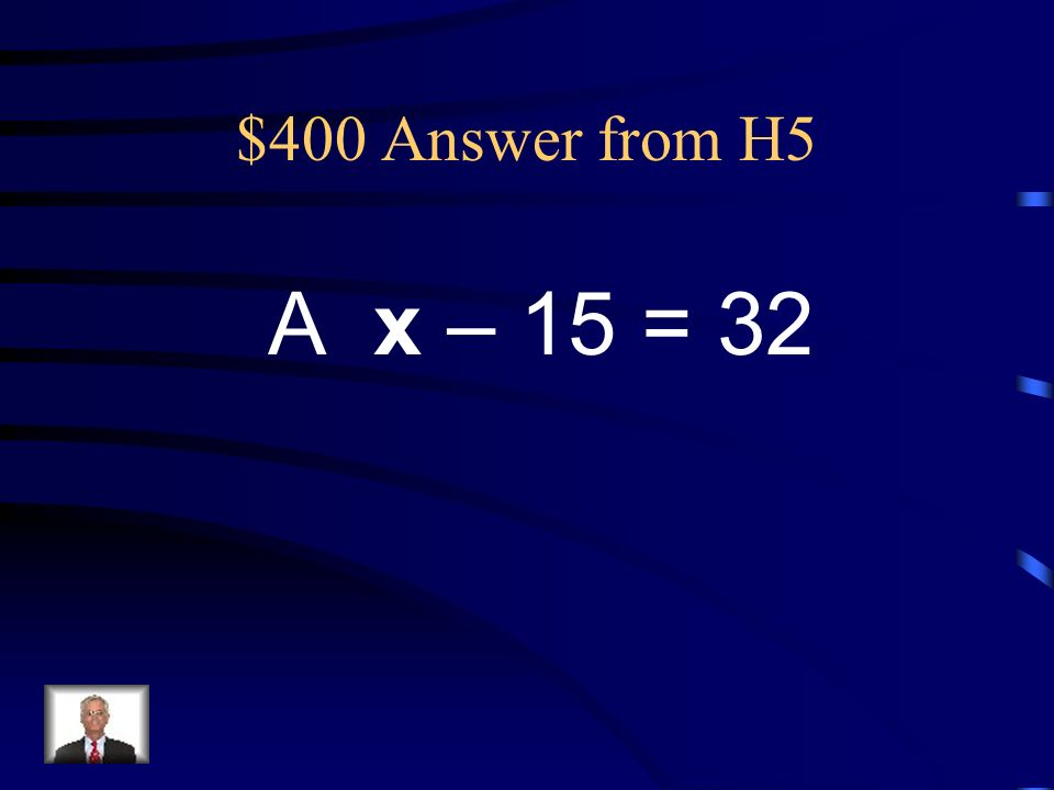$400 Question from H5 Bob gave 15 pieces of gum to his friend and now he has 32 pieces of gum. Which equation shows how to find the number of pieces o