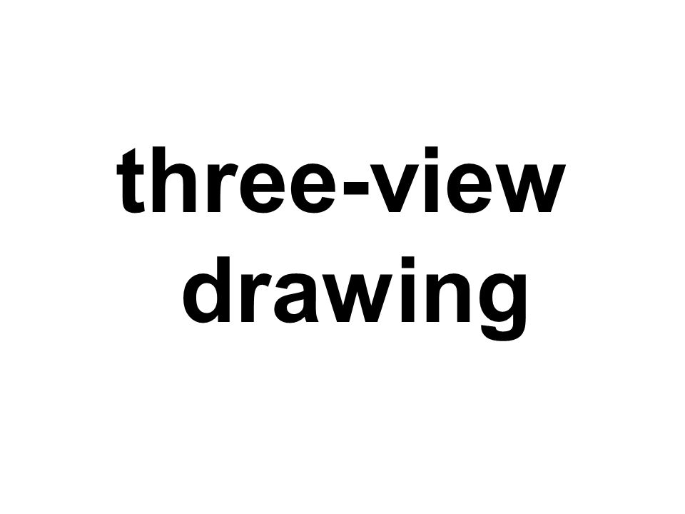 three-view drawing