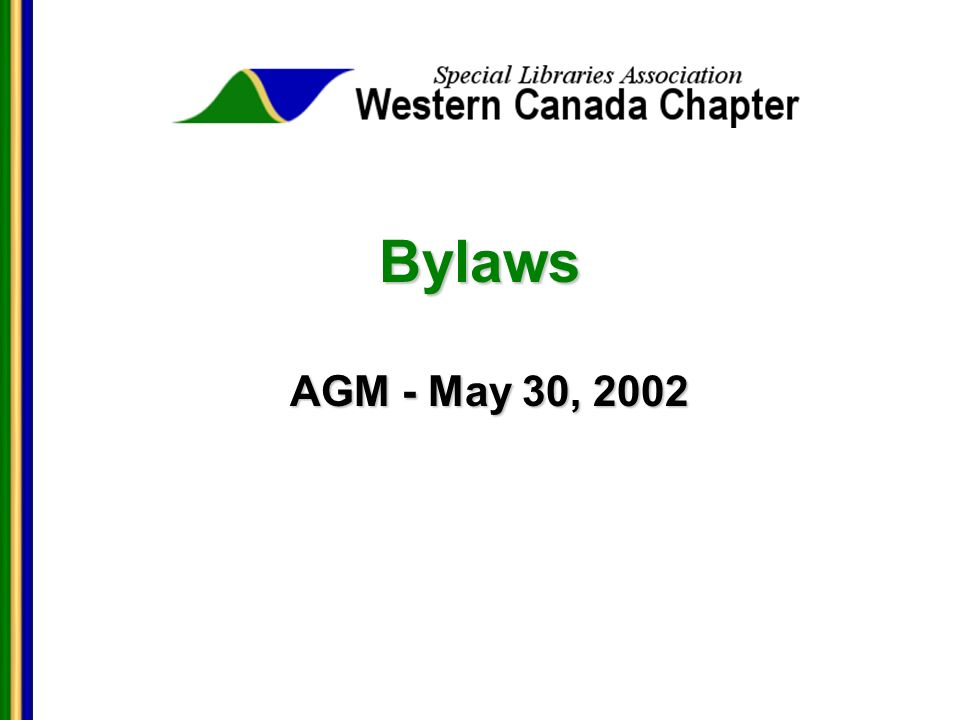 Bylaws AGM - May 30, 2002 AGM - May 30, 2002