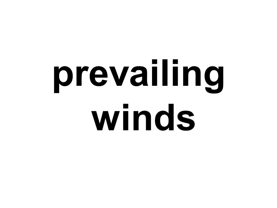 prevailing winds