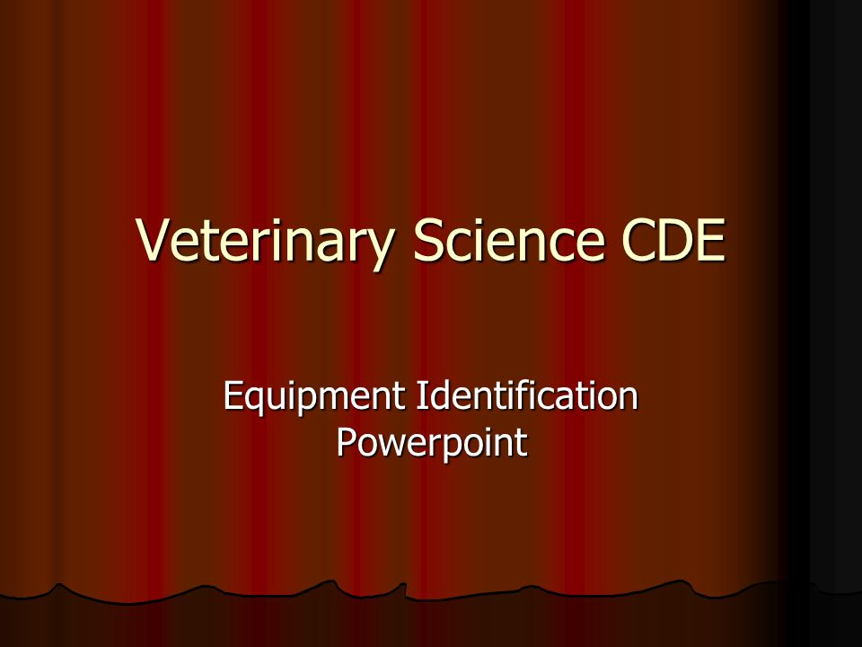 Veterinary Science CDE Equipment Identification Powerpoint