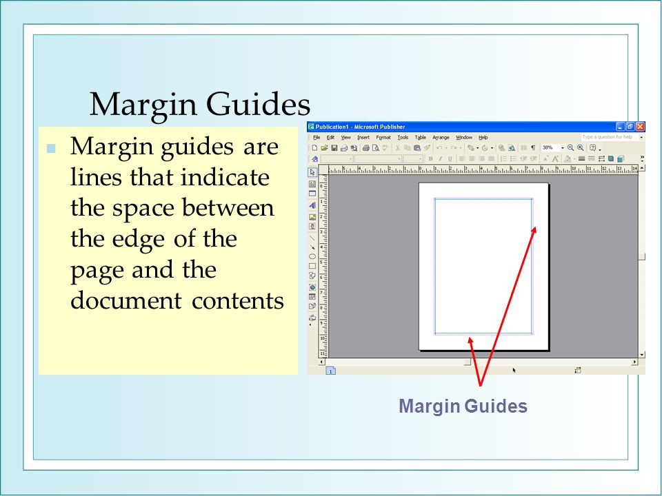 Margin Guides Margin guides are lines that indicate the space between the edge of the page and the document contents