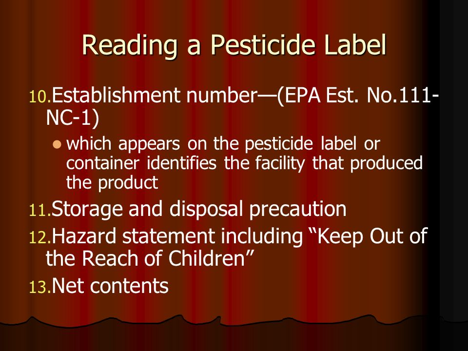 Reading a Pesticide Label 10. 10. Establishment number(EPA Est. No.111- NC-1) which appears on the pesticide label or container identifies the facilit