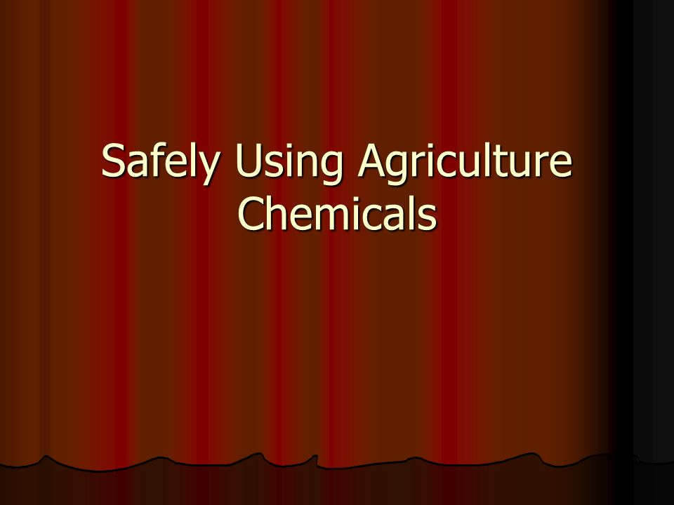 Safely Using Agriculture Chemicals